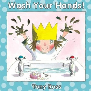 Wash Your Hands book cover, by Tony Ross.