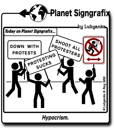 Planet Signgrafix - Hypocrism - Down With Protests