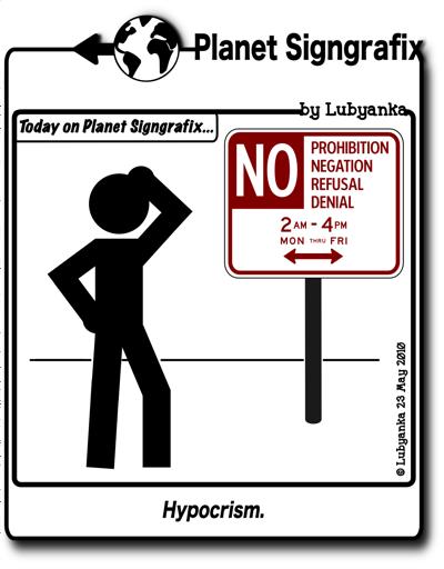 Planet Signgrafix - Hypocrism signage - No